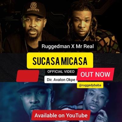 New Video: Ruggedman - Sucasa Micasa Ft. Mr Real