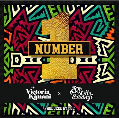 New Music: Victoria Kimani – Number 1 ft. Stella Mwangi