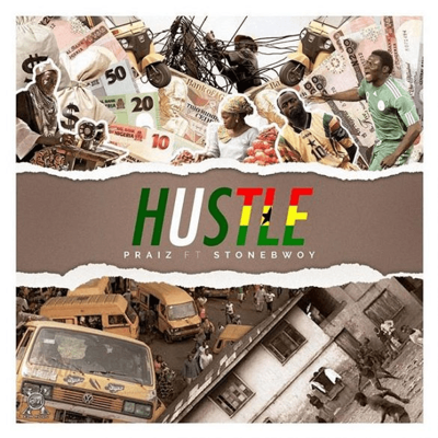 New Music: Praiz - Hustle Ft. Stonebwoy