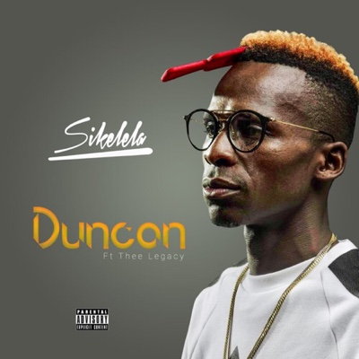 New Music: Duncan - Sikelela ft. Thee Legacy