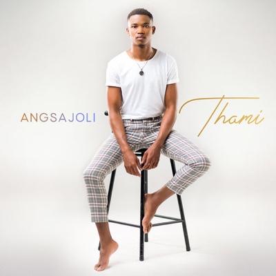 New Music: Thami - Angsajoli