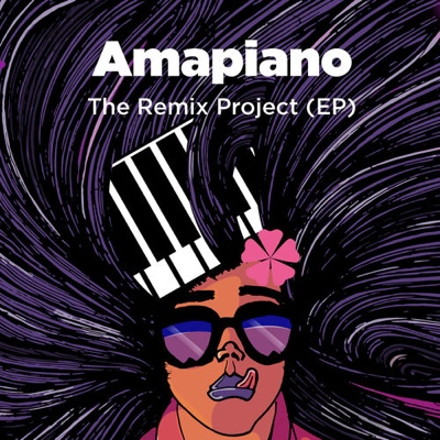 New EP: Various Artists - Amapiano The Remix Project