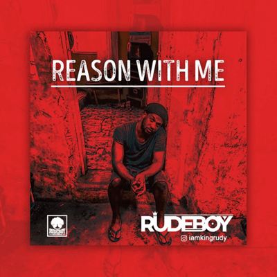 New Music: Rudeboy – Reason With Me