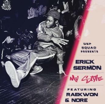 New Music: Erick Sermon - My Style Ft. Raekwon & Noreaga