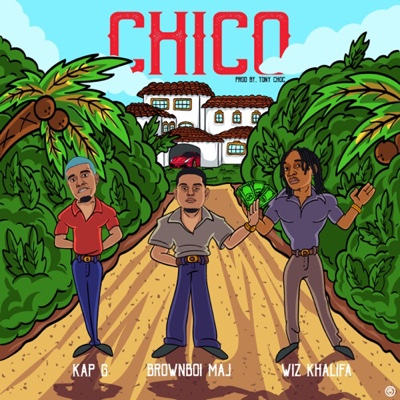 New Music: BrownBoi Maj - Chico ft. Wiz Khalifa & Kap G