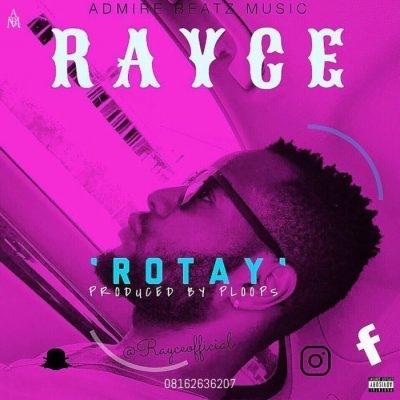 New Music: Rayce – Rotay