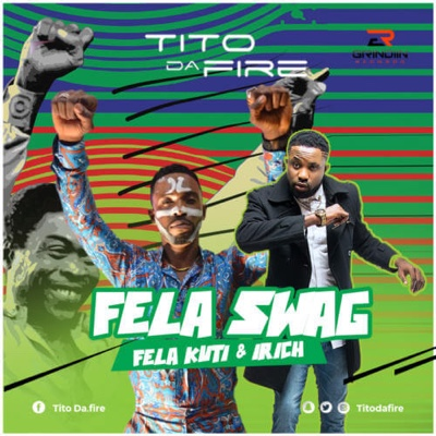 New Music: Tito Da Fire – Fela Swag ft. Fela Kuti & Irich