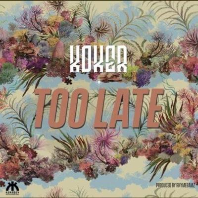 New Music: Koker – Too Late
