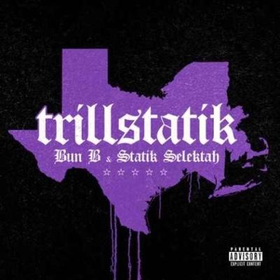 New Album: Bun B & Statik Selektah – TrillStatik
