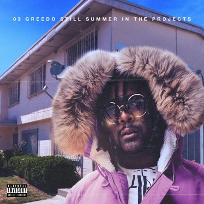 New Album: 03 Greedo - Still Summer in the Projects