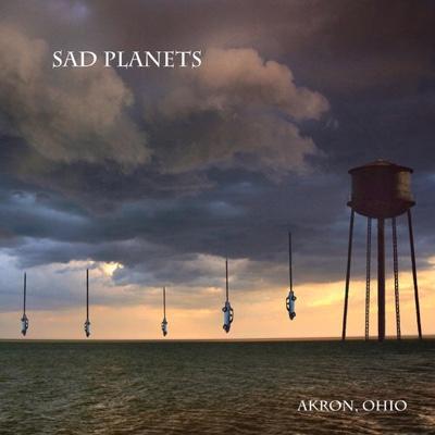 New Album: Sad Planets - Akron, Ohio