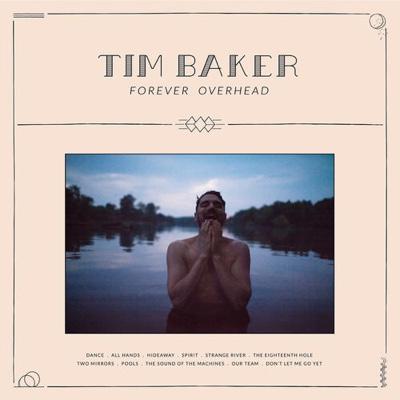 New Album: Tim Baker - Forever Overhead
