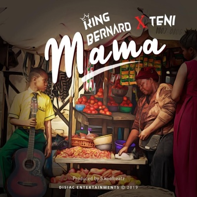 New Music: King Bernard – Mama ft. Teni