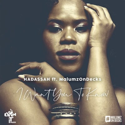 New Music: Hadassah - I Want You to Know ft. Malumz on Decks