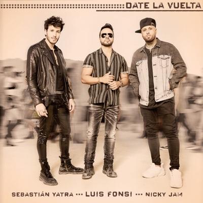 New Music: Luis Fonsi, Sebastián Yatra & Nicky Jam - Date La Vuelta