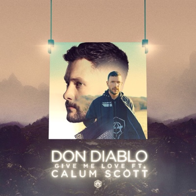 New Music: Don Diablo - Give Me Love ft. Calum Scott