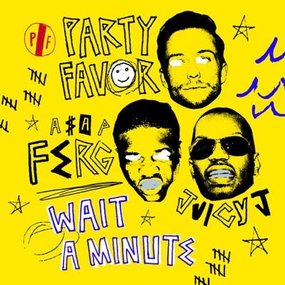 New Music: Party Favor - Wait A Minute ft. A$AP Ferg & Juicy J