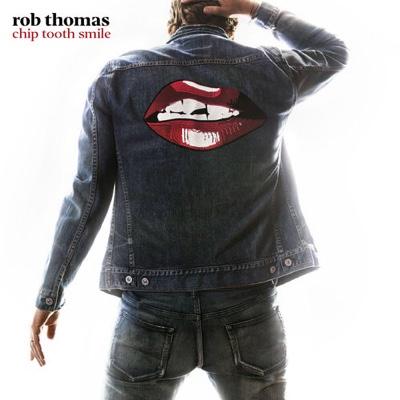 New Album: Rob Thomas - Chip Tooth Smile
