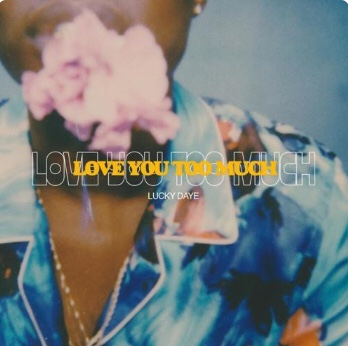 New Music: Lucky Daye - Love You Too Much