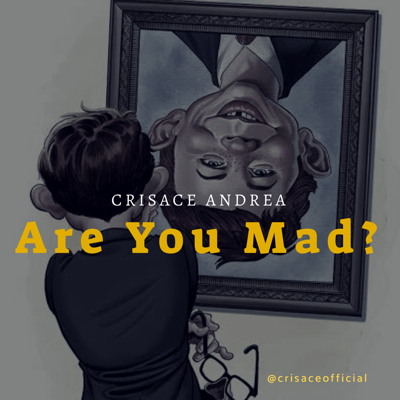New Music: Crisace Andrea - Are You Mad ?