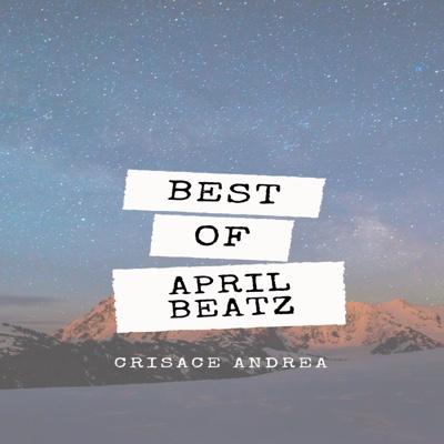 New EP: Crisace Andrea - Best Of April Beatz
