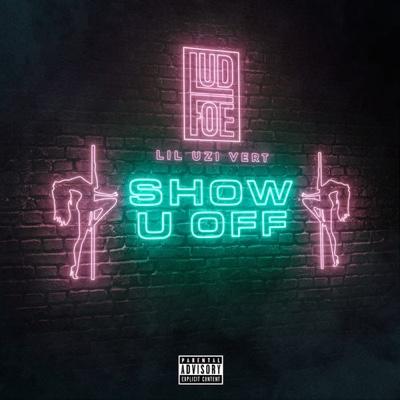 New Music: Lud Foe - Show U Off ft. Lil Uzi Vert