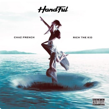 New Music: Chaz French - Handful ft. Rich The Kid