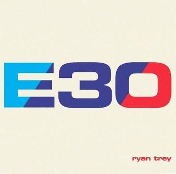 New Music: Ryan Trey - E30