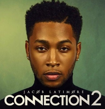New Album: Jacob Latimore - Connection 2