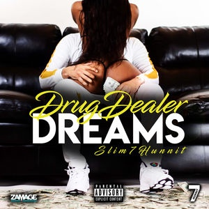 New Album: SLIM7HUNNIT - DRUG DEALER DREAMS