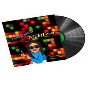 New Album: Zekey Da Kid - Night Fever