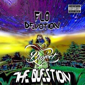 New Album: Flo Devotion - Project The Question