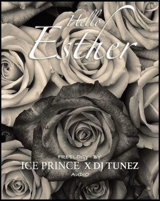 New Music: Ice Prince Ft. DJ Tunez – Hello Esther