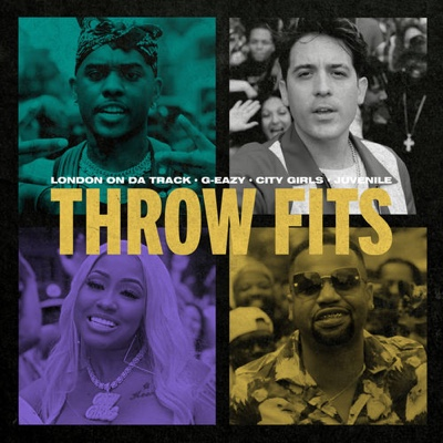 New Music: London On Da Track & G-Eazy - Throw Fits ft. City Girls & Juvenile
