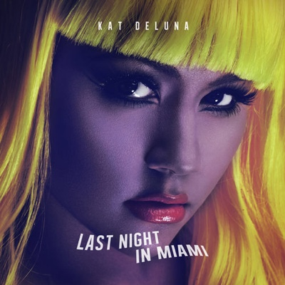 New Music: Kat Deluna - Last Night in Miami