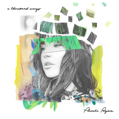 New Music: Phoebe Ryan - A Thousand Ways