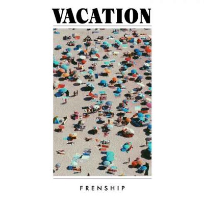 New Album: Frenship - Vacation
