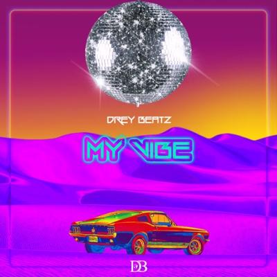 New Music: Drey Beatz – My Vibe