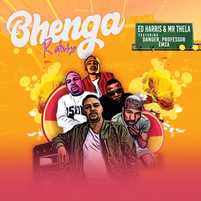 New Music: Ed Harris & Mr Thela - Bhenga (Remix) ft. Danger, Professor & Emza