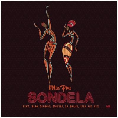 New Music: Miss Pru – Sondela ft. LaSauce, Cici, Blaq Diamond, Loyiso, Lisa