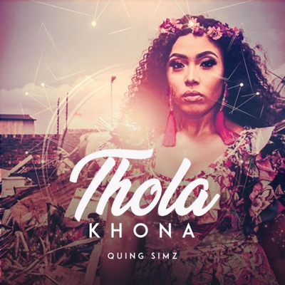 New Music: Quing Simz - Thola Khona