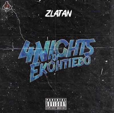 New Music: Zlatan – 4 Nights In Ekohtiebo