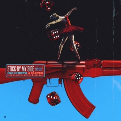 New Music: NLE Choppa & Clever – Stick By My Side