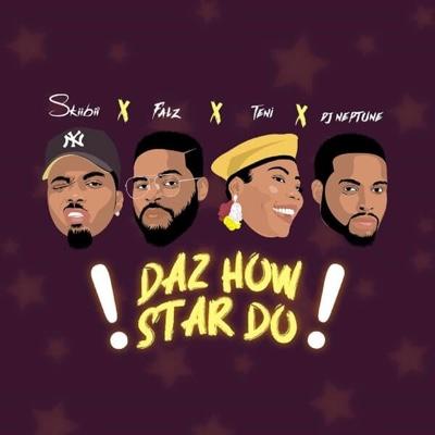 New Music: Skiibii - Daz How Star Do Ft. Falz, Teni & DJ Neptune