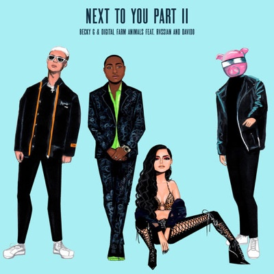 New Music: Becky G & Digital Farm Animals - Next To You Part II Ft. Rvssian & Davido