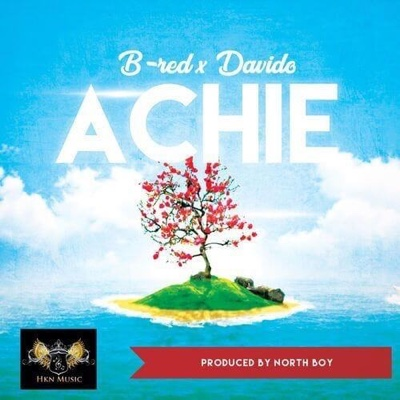 New Music: B-Red - Achie Ft. Davido