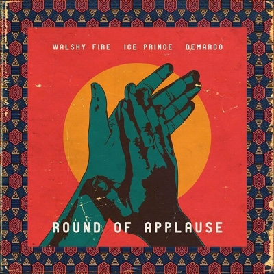 New Music: Walshy Fire - Round Of Applause Ft. Ice Prince & Demarco