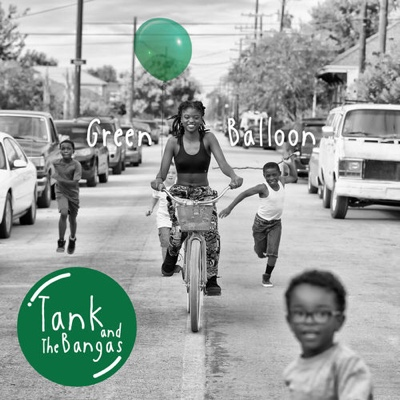 New Album: Tank and the Bangas - Green Balloon