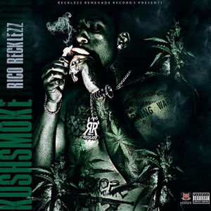 New Album: Rico Recklezz - Kush Smoke + Gun Smoke
