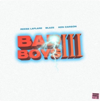 New Music: Reese Laflare - Bad Boys 3 Ft. Blaze Servin, Ken Carson